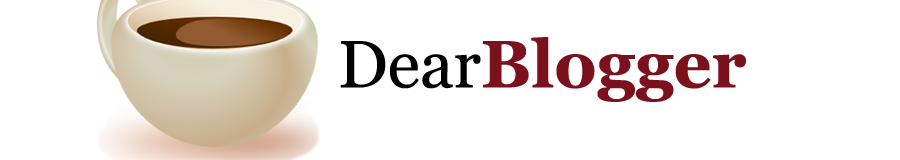 Dear Blogger