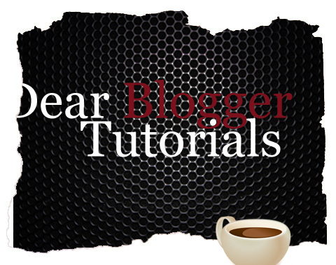 dear_blogger_tutorials