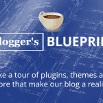 A Blogger's BluePrint: Tools that Ensure Our Success Online