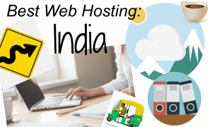 Best Web Hosting in India – Blogger's Chart & Holiday Review! (2018)