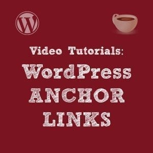 Video Tutorial Feature: How to Setup Anchor Links in WordPress